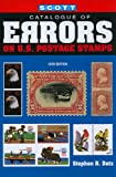 Scott Catalogue of Errors on U. S. Postage Stamps, 15th Edition, Stephen R. Datz, 0894874594