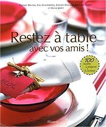 Restez à table : Avec vos amis !