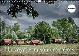 Un Voyage Au Son Des Sabots 2017: Une Etape Avec Le Cirque Bidon (Calvendo Art)