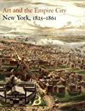 img - for Art and the Empire City: New York, 1825-1861 (Metropolitan Museum of Art) by Catherine Voorsanger (2000-09-13) book / textbook / text book