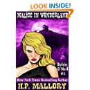 Malice In Wonderland: An Urban Fantasy/Paranormal Romance Series (Dulcie O'Neil Book 5)