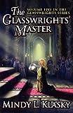 The Glasswrights' Master, Mindy L. Klasky, 161756320X