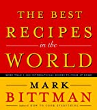 The Best Recipes in the World, Mark Bittman, 0767906721