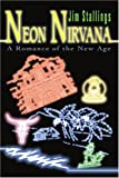 Neon Nirvana, Jim Stallings, 0595306756