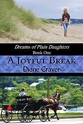 A Joyful Break (Dreams of Plain Daughters Book 1)