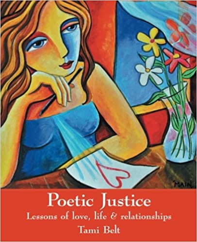 The Poetic Justice: Lessons of love, life & relationships by Tami Belt travel product recommended by Tami Belt on Pretty Progressive.