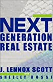 Next Generation Real Estate, Scott, J. Lennox, 1886225826
