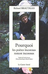 Pourquoi les poètes inconnus restent inconnus par Richard Brautigan
