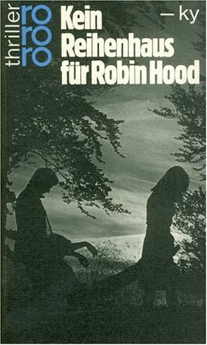 Kein Reihenhaus für Robin Hood (rororo thriller)