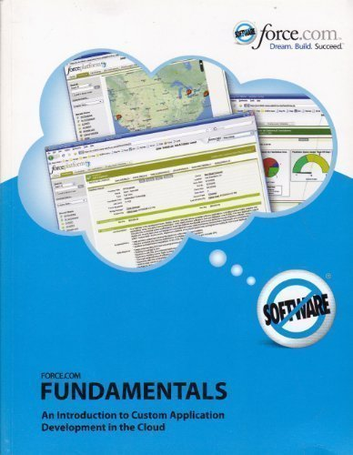 Salesforce Com Fundamentals  An Introduction To Custom Application Development In The Cloud