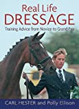 img - for Real Life Dressage: Training Advice from Novice to Grand Prix by Carl Hester (2004-12-01) book / textbook / text book
