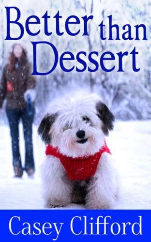 Book: Better Than Dessert (Dessert Dames) by Casey Clifford