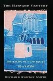 The Harvard Century, Richard Norton Smith, 0674372956