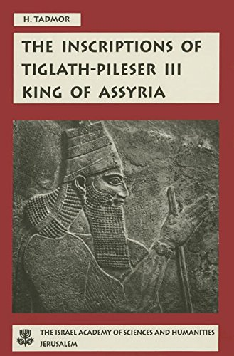 The Inscriptions of Tiglath-Pileser III, King of Assyria: Critical Edition, with Introductions, Translations and Commentary (Fontes Ad Res Judaicas Spectantes)