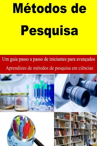 Métodos de Pesquisa: a step by step guide for beginners of research (Portuguese Edition) pdf