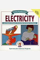 Janice VanCleave's Electricity: Mind-boggling Experiments You Can Turn Into Science Fair Projects (Spectacular Science Project Book 10) Kindle Edition