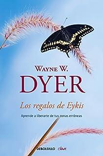 Los regalos de Eykis par Wayne W. Dyer