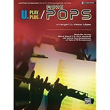 U.Play.Plus More Pops - Melody Plus Harmony (Solo-A, Duet-B/C/D, Trio-C, Quartet-D) With Optional Piano Accompaniment and Optional Cd Accompaniment: Piano/Guitar/Score