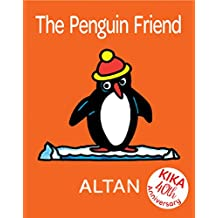 The Penguin Friend (Kika's First Books)