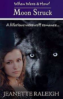 Moon Struck Hilarious Werewolf paranormal ebook