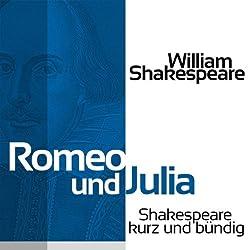 Romeo und Julia (Shakespeare kurz und bündig)