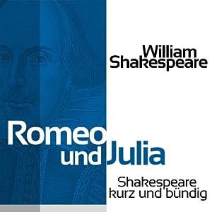 Romeo und Julia (Shakespeare kurz und bündig) Hörbuch