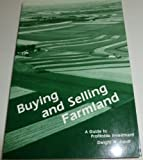 Buying and Selling Farmland : A Guide to Profitable Investment, Jundt, Dwight W., 0932250106