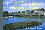 Lobstering Villages of Maine, Globe Pequot Press Staff, 0762736127