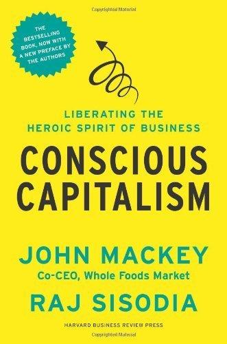 Conscious Capitalism by Mackey, John (2014) Paperback