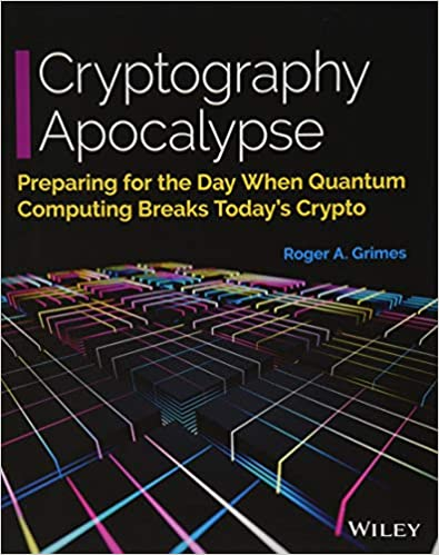 Cryptography Apocalypse: Preparing for the Day When Quantum Computing Breaks Today's Crypto cover