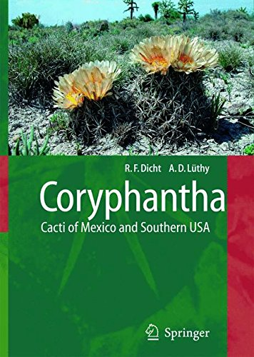 Coryphantha: Cacti of Mexico and Southern USA
