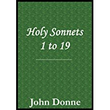 Holy Sonnets 1 to 19