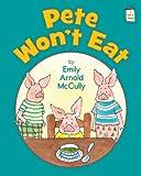 Pete Won't Eat (I Like to Read®)