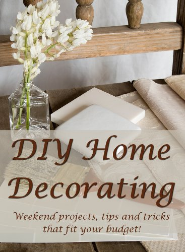 Diy Home Decorating Weekend Projects Tips And Tricks That Fit Your Budget