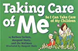 Taking Care of Me, Barbara Carlson and Glo Wellman, 1884734030