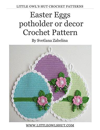 Easter Eggs decor or potholder Crochet Pattern Amigurumi (LittleOwlsHut)