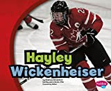 img - for Hayley Wickenheiser (Canadian Biographies) book / textbook / text book