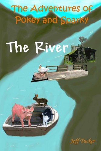 The River (The Adventures of Pokey and Sparky Book 2)