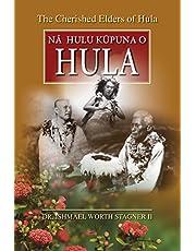 The Cherished Elders of Hula: Na Hulu Kupuna O Hula