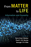 From Matter to Life: Information and Causality