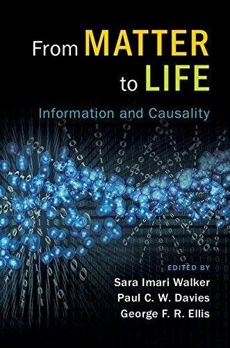 From Matter to Life: Information and Causality por Sara Imari Walker,Paul C. W. Davies,George F. R. Ellis