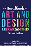 img - for The Handbook of Art and Design Librarianship, Second Edition book / textbook / text book