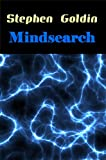 Mindsearch: Second-generation telepaths, seeking to establish a safe enclave for their kind, encounter an unexpected telepathic monster threatening their very existence. (Mindsaga Book 2)