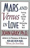 Mars and Venus in Love, John Gray, 0060505788