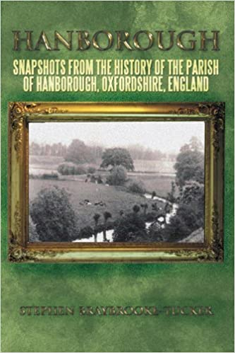 Hanborough: Snapshots from the History of the Parish of Hanborough, Oxfordshire, England by Stephen Braybrooke-Tucker (2012-01-20)