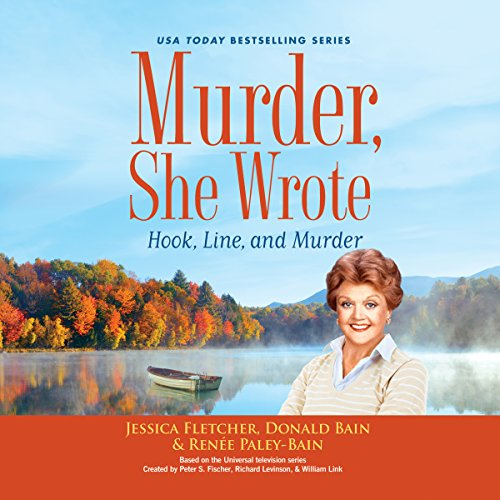 Murder, She Wrote: Hook, Line, and Murder: Murder, She Wrote, Book 46 by Brilliance Audio