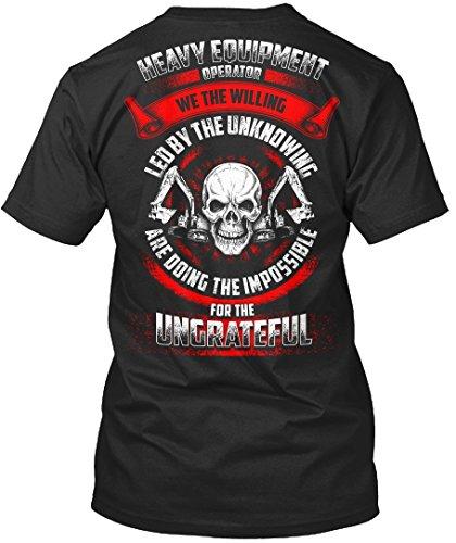 Heavy Equipment Operator Tshirt We The Willing Led by The Unknowing Heavy Equipment Operator Tshirt for Men (We The Willing Led By The Unknowing)