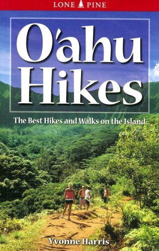 Oahu Hikes: The Best Hikes and Walks on the Island (Lone Pine Guide)