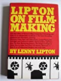 img - for Lipton On Filmmaking edited by Chet Roaman book / textbook / text book