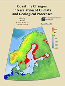 Coastline Changes: Interrelation of Climate and Geological Processes (Geological Society of America Special Paper)